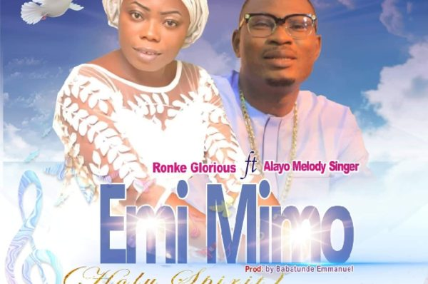 New Song Alert: Emi Mimo by Ronke Glorious ft Alayo Melody